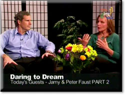 Daring to Dream Interview with Jamy & Peter Faust